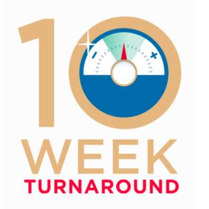 10 Week Turnaround