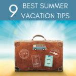 9 Best Summer Vacation Tips